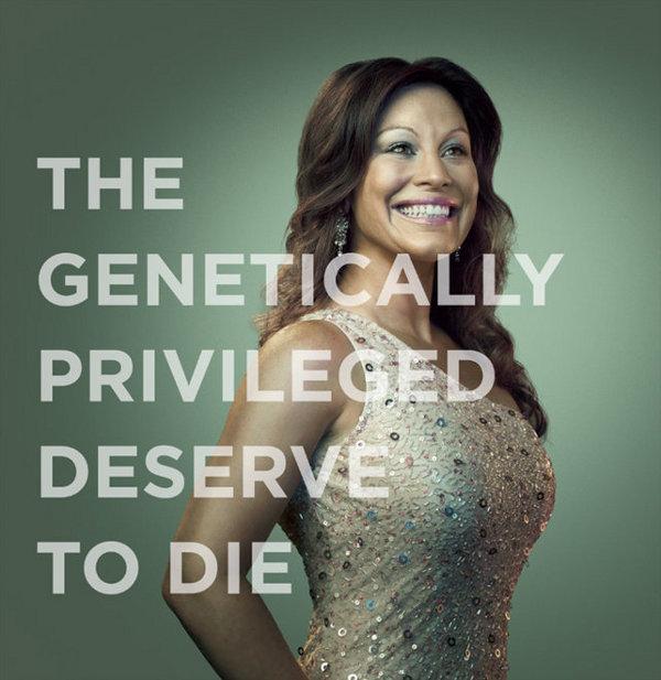 Las genéticamente privilegiadas merecen morir