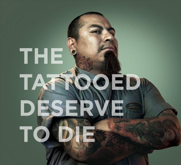 Los tatuados merecen morir