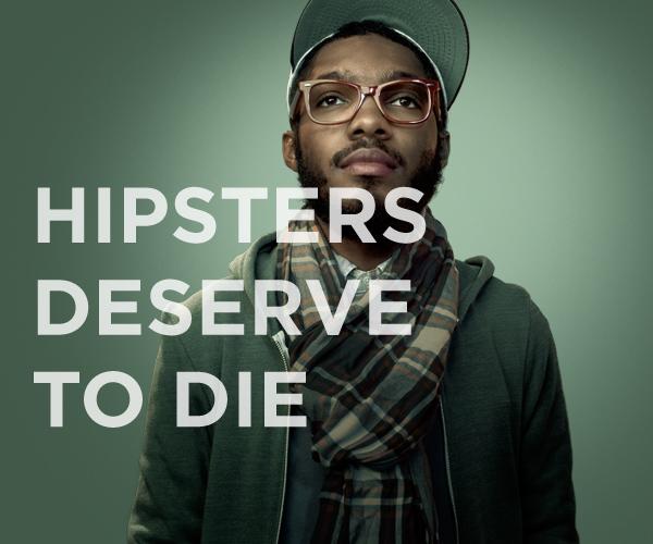 Los hipsters merecen morir
