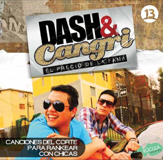 Dash & Cangri, el precio de la fama