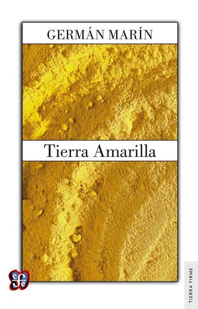 """Libro """"Tierra Amarilla"""" de Germán Marín"""