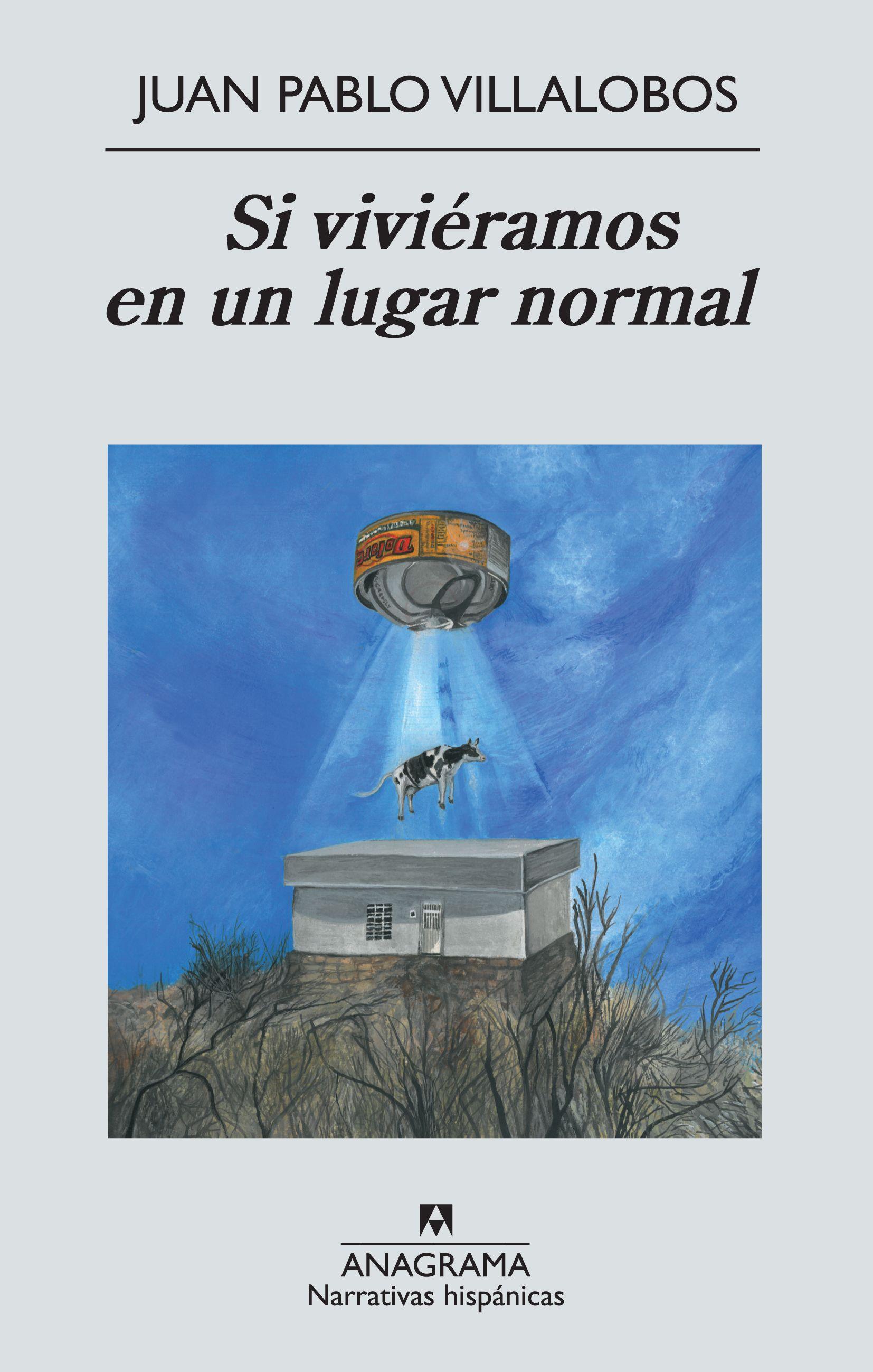 """Libro """"Si viviéramos en un lugar normal"""" de Juan Pablo Villalobos"""