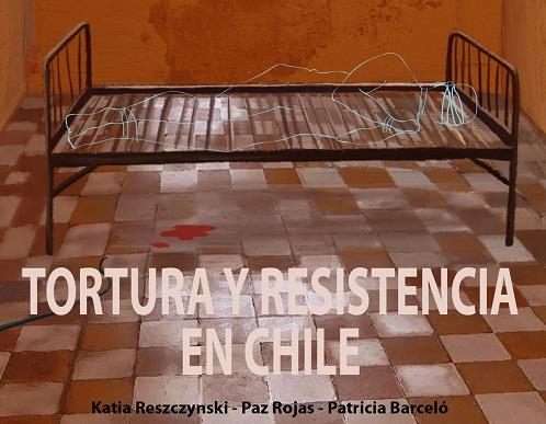 Tortura y resistencia en Chile