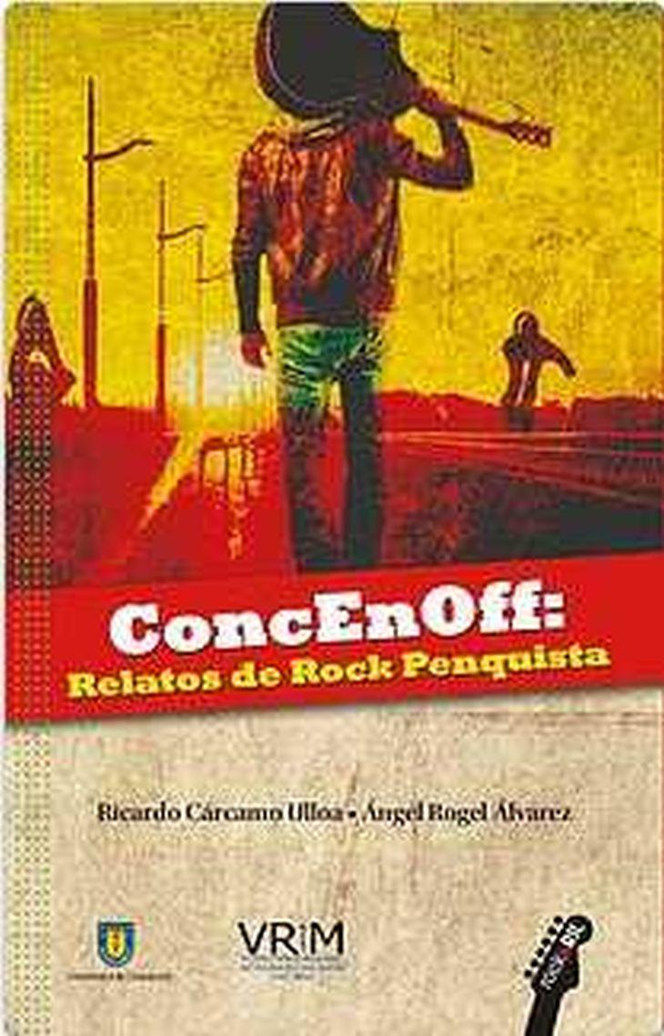 """ConcEnOff: relatos de Rock Penquista""."