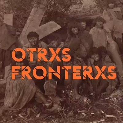 Otrxs Fronterxs, Museo de la Memoria (c)